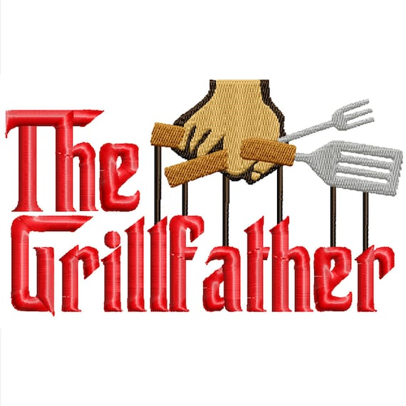 The Grillfather -A Machine Embroidery Design for the Griller-3 sizes