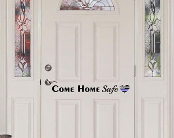 Come home safe Decal, Thin blue line decal,Idaho Embroidery, Police door decal, Police decal, Police gift, LEO door decal, Police wall decal
