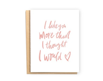I Like You More Than I Thought I Would- Anniversary Card, Valentine Card, Husband/Wife Card