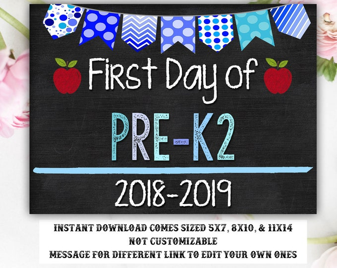 First Day of School Sign, First day of Pre-K2 Sign, Pre-K 2 Sign, Chalkboard Sign, INSTANT Download, Printable, Photo Prop, First Day Sign