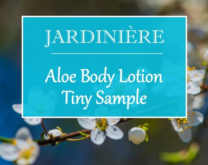 Aloe Body Lotion - Tiny Sample // Natural Skin Moisturizer, Paraben Free // Garden-inspired scents