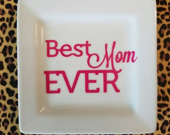 Best Mom Ever Jewelry Dish