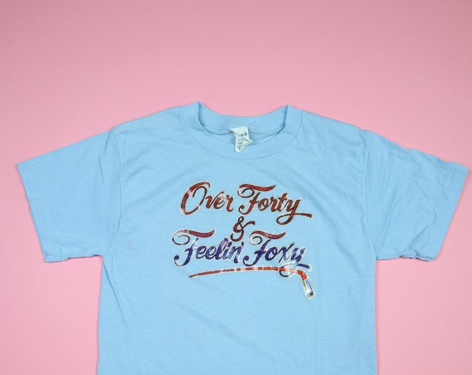 Over Forty and Feelin' Foxy iron on graphic 1980s Vintage Tshirt