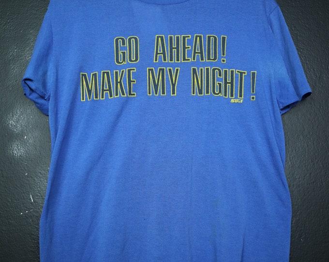 Go Ahead Make My Night Vintage novelty Tshirt