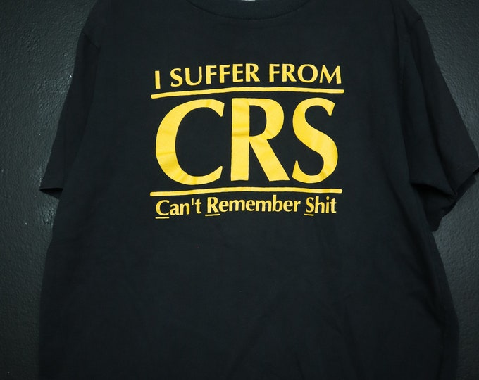 I Suffer From CRS 1980s Vintage Tshirt