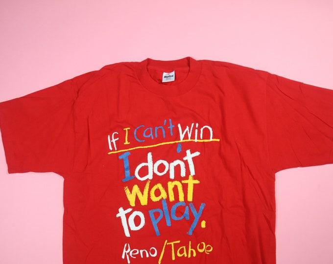 If I Can't Win I Don't Want To Play Reno Tahoe 1990s Vintage Tshirt