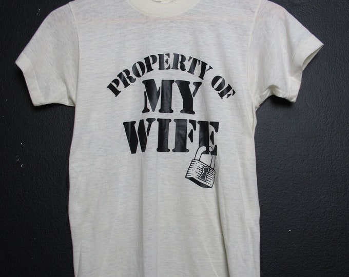 Property Of My Wife 1970's vintage Tshirt