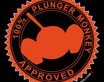 100% Plunger Monkey Approved shirt