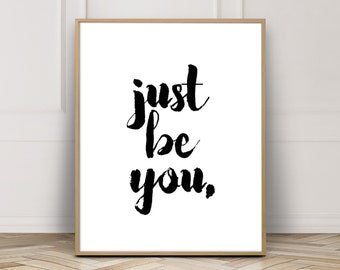 Quote Art, Just Be You Print, Gift for Girlfriend, First Anniversary Gift, Wall Art Quotes, Life Quotes Wall Print, Minimalist Typography