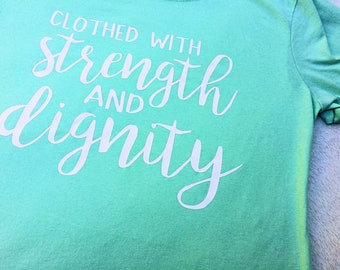 Proverbs 31 Tee - Clothed With Strength and Dignity - Choose Color - Christian Tees for Women - Cute Tees for Moms - Mentor Gift - T Shirt
