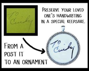 Handwriting Ornament - Memorial Keepsake - Custom Ornament - Christmas Ornament - Personalized Ornament - Bespoke Ornament - In Memory Of
