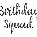 Birthday Squad - Iron On Decal - Glitter & Matte Heat Transfer Vinyl - Bulk Discount - Choose Your Colors - DIY Group Party- Font: Sunflower