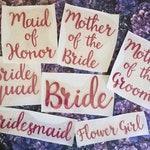 Bridal Party - Iron On Decals - Wedding - 30 Glitter Heat Transfer Vinyl Colors -  DIY Bachelorette & Bridal Shower Shirts - Font: Sunflower