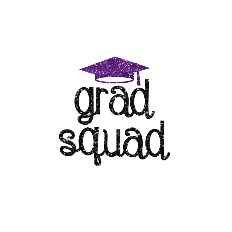 Grad Squad with Graduation Cap  Matte & Glitter Heat Transfer image 0