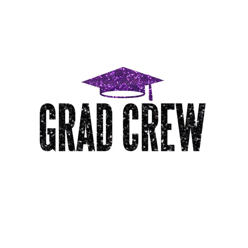 Grad Crew with Graduation Cap  Matte & Glitter Heat Transfer image 0