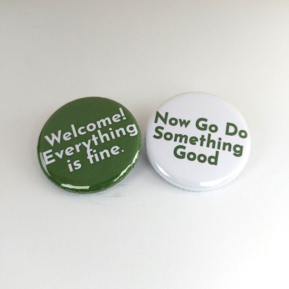 "The Good Place Podcast 1.25"" Button Duo, Marc Evan Jackson Host, Nbc Tv Show Everything Is Fine Ted Danson Kristen Bell Go Do Something Good by Etsy"