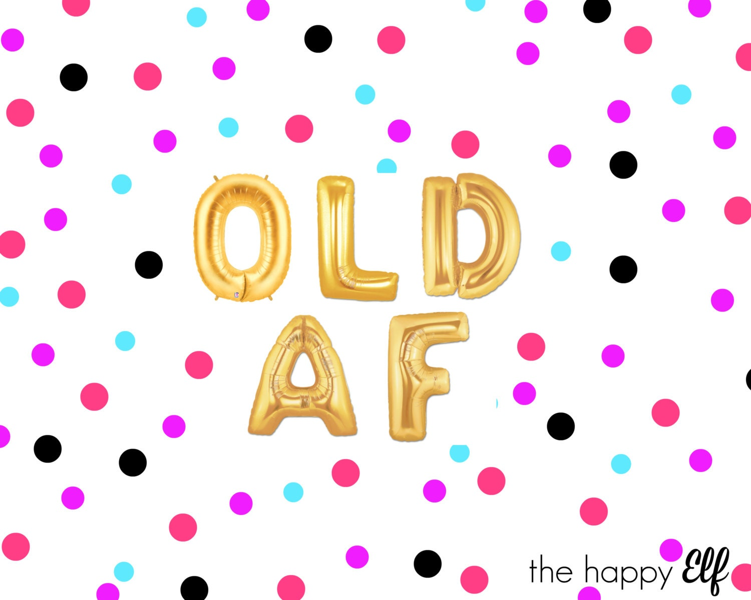 16 Gold OLD AF Balloons Banner Old Af Over The Hill Dirty 30 60th Birthday Party Decor As F