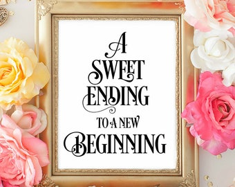 A sweet ending to a new beginning .Candy Bar signs. Wedding Sweet Treat. Cute Wedding signage. Dessert Bar signage. Wedding decorations.