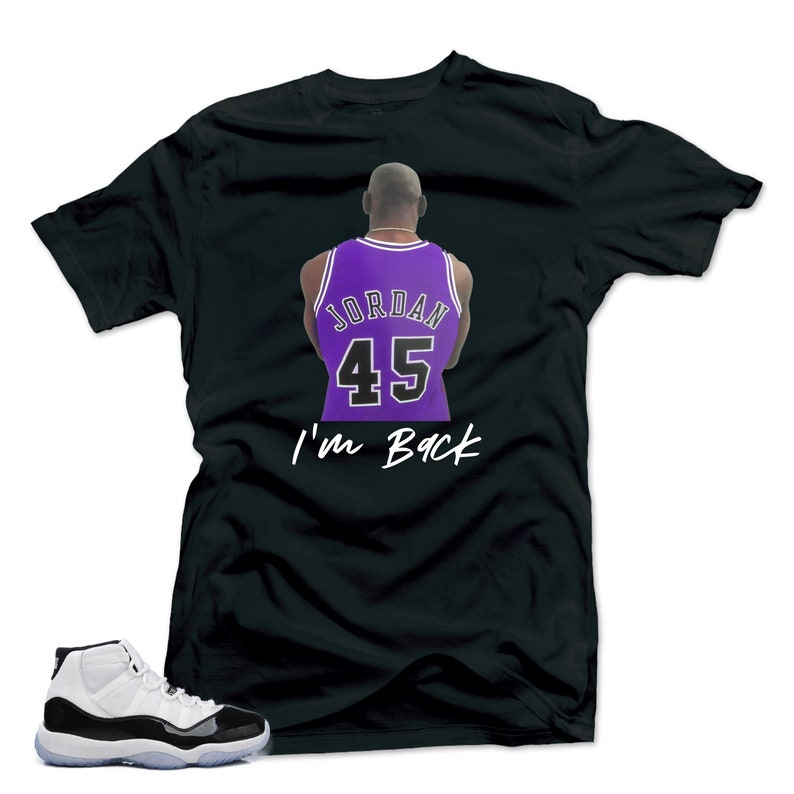 0946397f03f62d Jordan 11 Concord shirt I m Back Black
