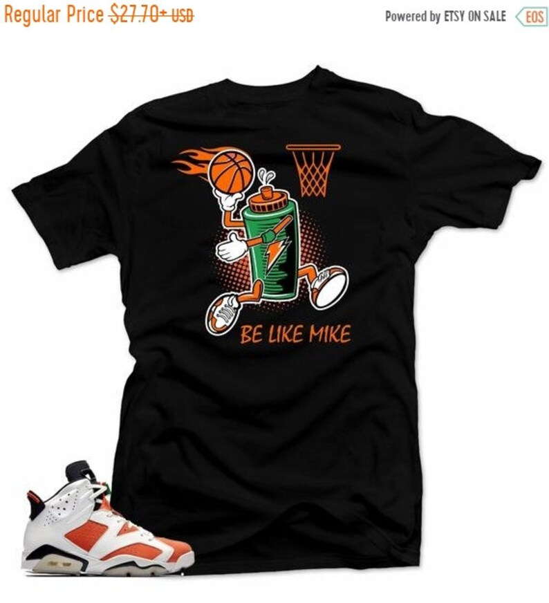 86314d3e123083 ON SALE Shirt to match Air Jordan 6 Gatorade.Be like Mike