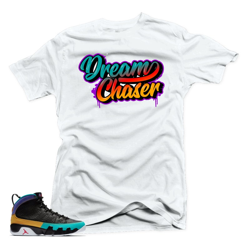 hot sale online e8a00 1d867 Shirt Match Jordan Retro 9 Dream it Do it -Dream Chaser White Shirt