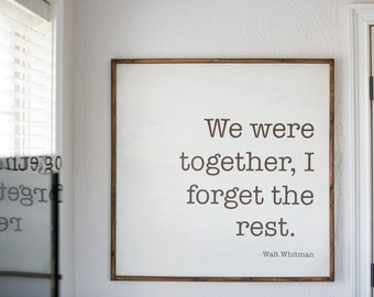 We Were Together - Walt Whitman - Wood Sign