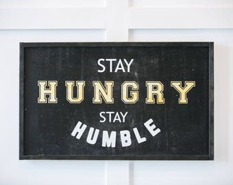 Stay Hungry Stay Humble - Wood Sign