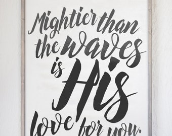 Mightier Than The Waves is His Love For You - Religious Quote - Wood Sign