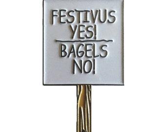 The No Bagels No Bagels No Bagels Lapel Pin