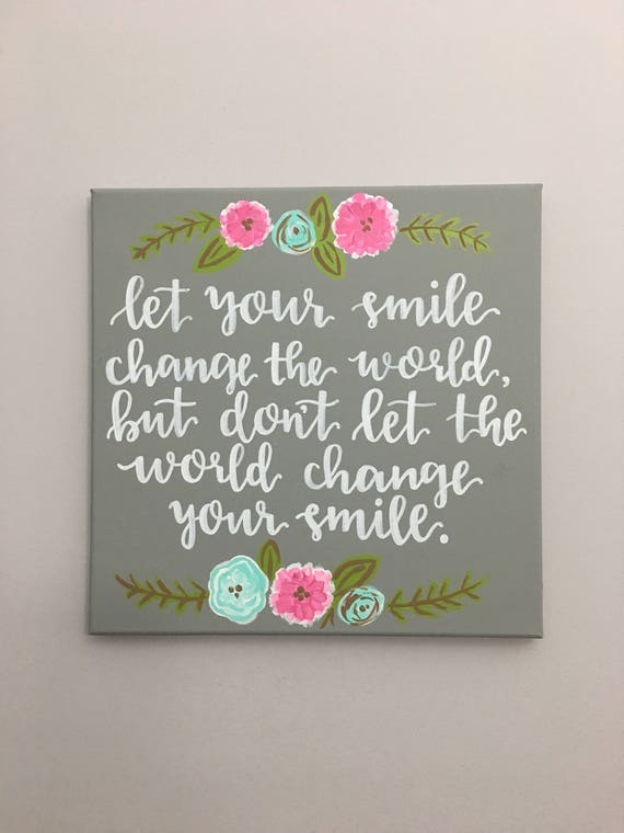 Let Your Smile Change The World Hand Painted Calligraphy Quote Etsy