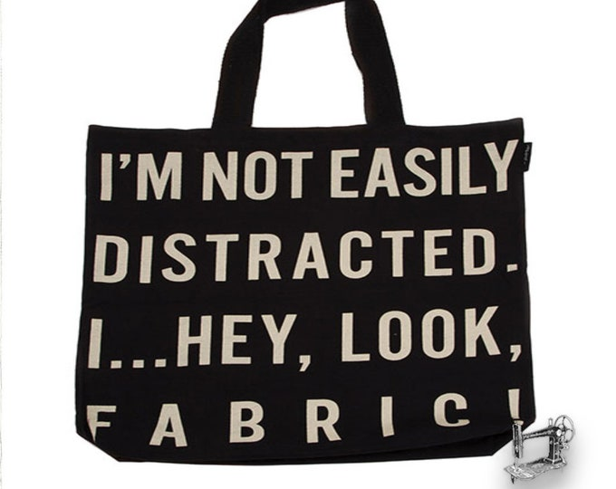 I'm Not Distracted Tote Bag by Moda & United Notions 963 63