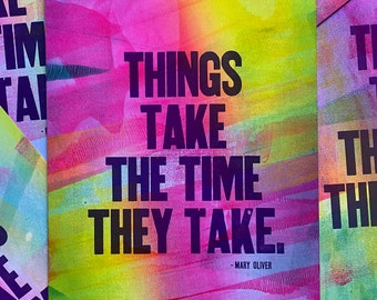 Things Take The Time They Take Letterpress Print (One-of-a-Kind)