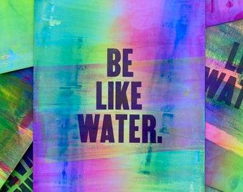 Be Like Water Letterpress Print (One-of-a-Kind)