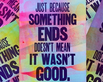 Just Because Something Ends Doesn't Mean It Wasn't Good  (One-of-a-Kind)