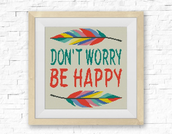 Bogo Free Dont Worry Be Happy Cross Stitch Pattern Quote Etsy