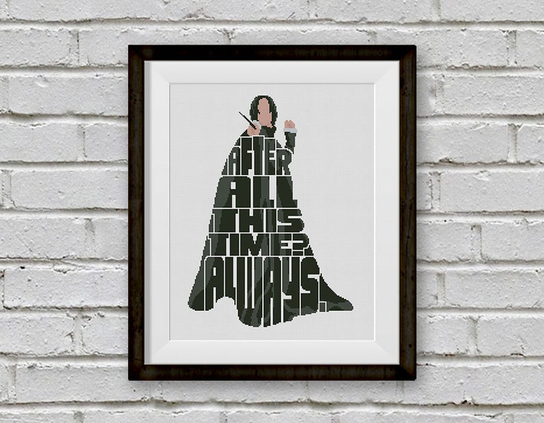 BOGO FREE! Severus Snape Cross Stitch Pattern, Harry Potter After alll this  time? Always Hogwarts Modern Decor, PDF Instant Download #005-18