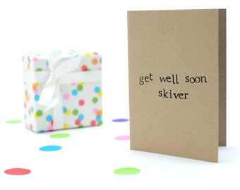 Get Well Soon Skiver- Greeting Card - 100% Recycled Card