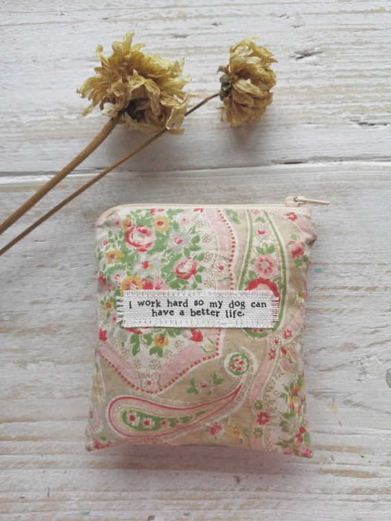 Vintage eiderdown fabric Small purse  pouch Always be you