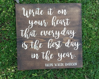 Best Day of the Year - Emerson Quote - Inspiration - Wood Sign