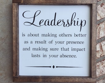 Leadership Quote Wood Sign - Office Decor - Retirement Gift - Boss Gift