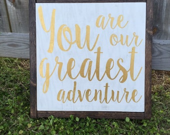 You Are Our Greatest Adventure Framed Wood Sign - Nursery Decor - Baby Shower - Baby - Decor - Square - 12.5 x 12.5