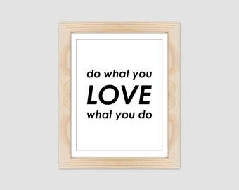 Do What You Love Love What You Do | 8.5x11 Decor | Apartment Decor Print | Do What You Love Print | Motivational Quote Decor | Dorm Decor