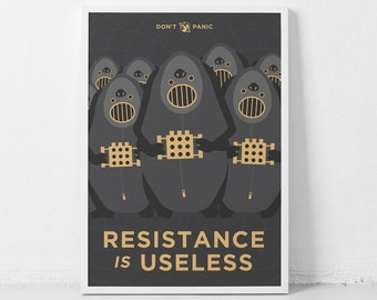 Hitchhikers guide to the Galaxy - Resistance is Useless, Don't Panic, Douglas Adams art nerd wall art book poster quirky decor