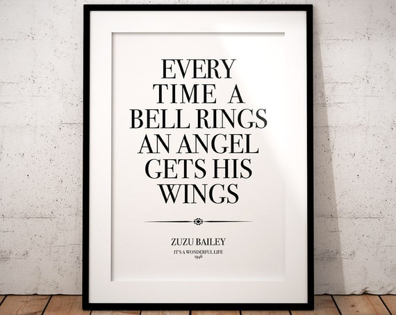 Its a Wonderful Life quotes - movie quote print, film quote prints, Angel  wings, every time a bell rings an angel gets its wings, Christmas