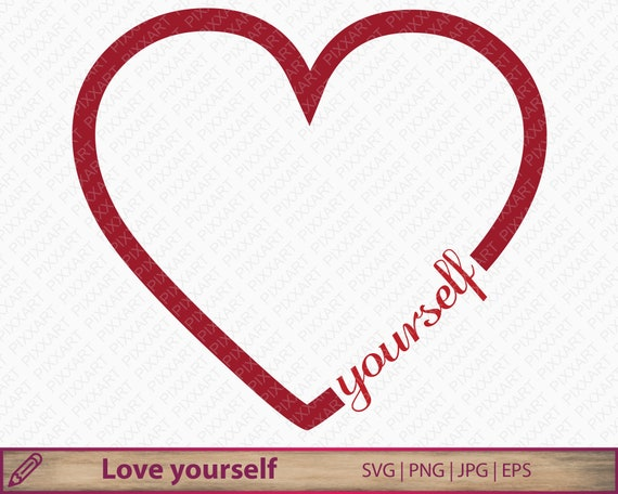 Love Yourself Svg Self Love Heart Clipart Self Confident Etsy