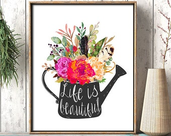 Life is beautiful, Rustic Inspirational quote wall art print decor, Watering can, Inspirational canvas quote poster, digital download print