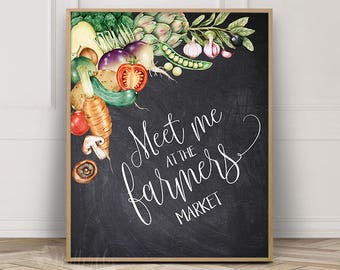 Meet me at the farmers market, Printable kitchen chalkboard sign, Kitchen wall decor quotes, Chalkboard sayings designs, Rustic kitchen idea