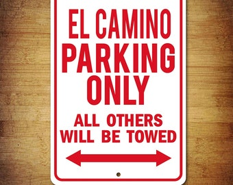7154f9162b Chevy El Camino Parking Only All Others Towed Man Cave Novelty Garage  Aluminum Sign
