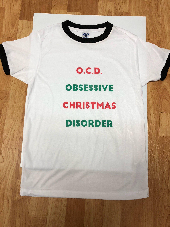 O. C. D. Obsessive Christmas Disorder T shirt
