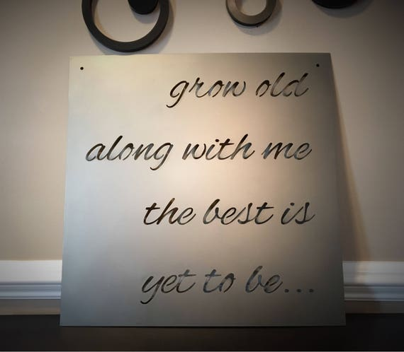 "Grow old along with me the best is yet to be. Wall decor, Metal Sign, Wreath, Home Decor. 22"" x 22"""
